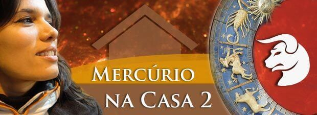 Mercúrio na Casa 2