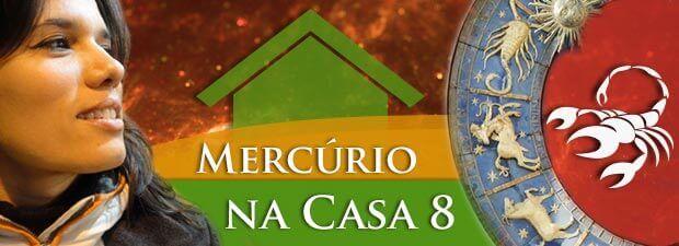 Mercúrio na Casa 8