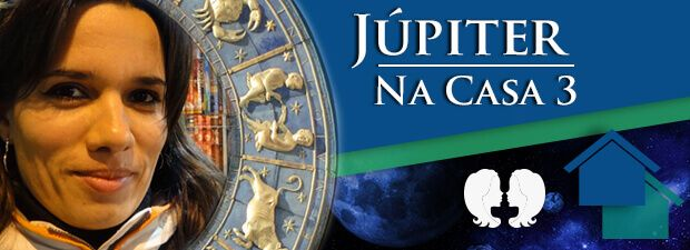Júpiter na Casa 3