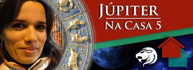 Júpiter na Casa 5