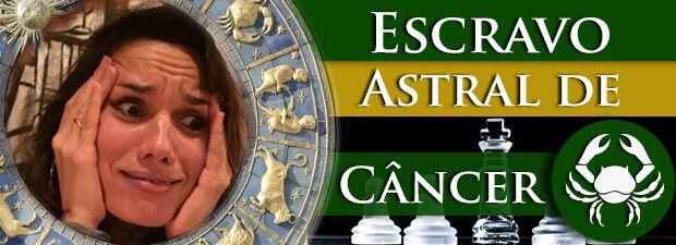 Escravo Astral de Câncer