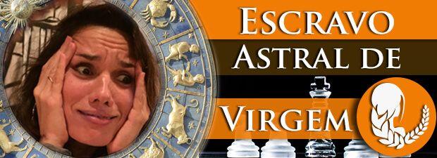Escravo Astral de Virgem